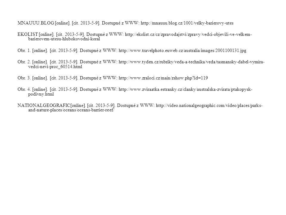 MNAUUU.BLOG [online]. [cit. 2013-5-9]. Dostupné z WWW: http://mnauuu.blog.cz/1001/velky-barierovy-utes EKOLIST [online]. [cit. 2013-5-9]. Dostupné z W