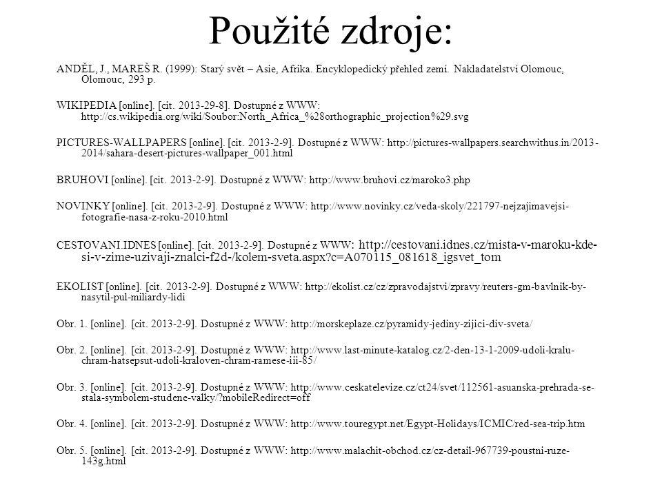 Použité zdroje: ANDĚL, J., MAREŠ R. (1999): Starý svět – Asie, Afrika. Encyklopedický přehled zemí. Nakladatelství Olomouc, Olomouc, 293 p. WIKIPEDIA