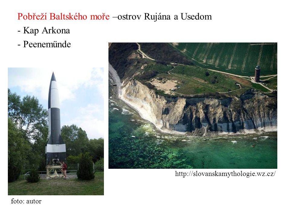 Pobřeží Baltského moře –ostrov Rujána a Usedom - Kap Arkona - Peenemünde http://slovanskamythologie.wz.cz/ foto: autor