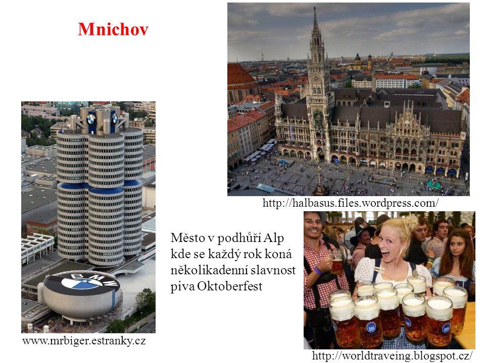 Mnichov www.mrbiger.estranky.cz http://worldtraveing.blogspot.cz/ http://halbasus.files.wordpress.com/ Město v podhůří Alp kde se každý rok koná někol