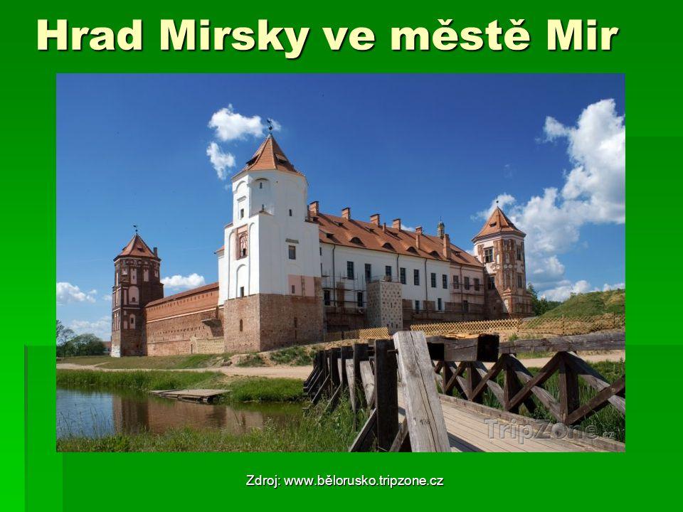 Hrad Mirsky ve městě Mir Zdroj: www.bělorusko.tripzone.cz
