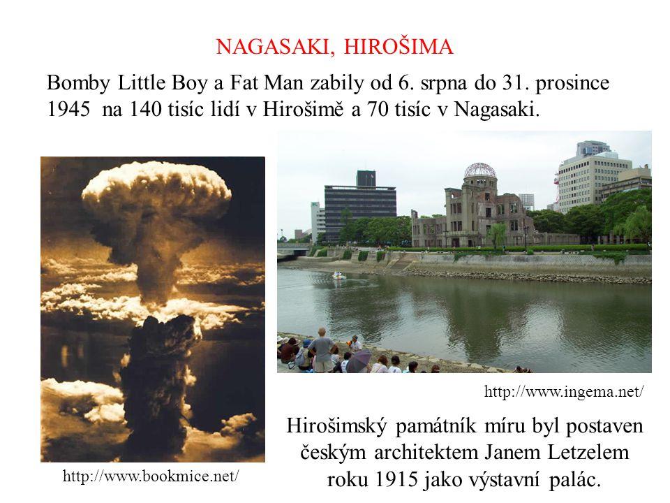 NAGASAKI, HIROŠIMA Hirošimský památník míru byl postaven českým architektem Janem Letzelem roku 1915 jako výstavní palác. http://www.bookmice.net/ htt