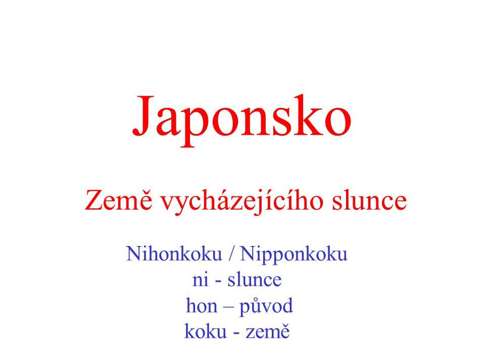 Rozloha: 378 880 Km2 Obyvatelstvo: 127 000 000 Státní zřízení: konstituční monarchie (císař) Úřední jazyk: japonština Hlavní město: Tokio Členství: OSN, G8 Měna: japonský jen http://cs.wikipedia.org/