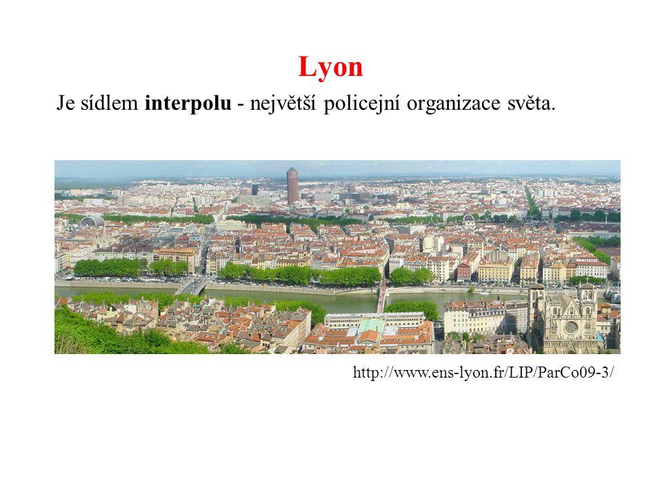 Lyon Je sídlem interpolu - největší policejní organizace světa. http://www.ens-lyon.fr/LIP/ParCo09-3/