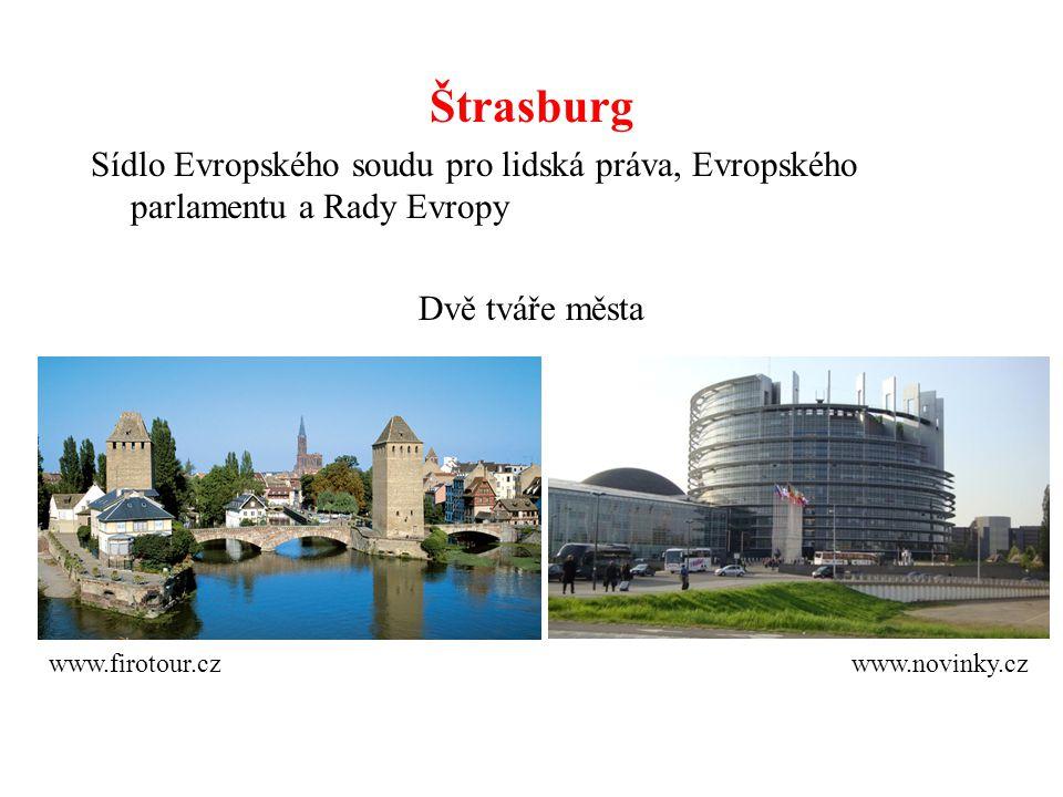 Štrasburg Sídlo Evropského soudu pro lidská práva, Evropského parlamentu a Rady Evropy Dvě tváře města www.firotour.czwww.novinky.cz