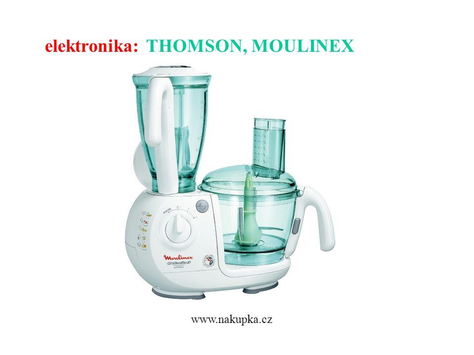 elektronika: THOMSON, MOULINEX www.nakupka.cz