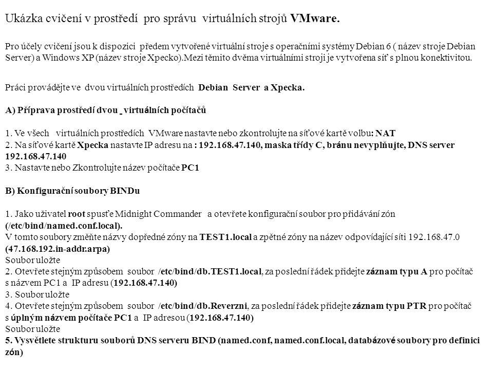 Pr á ci prov á dějte ve dvou virtu á ln í ch prostřed í ch Debian Server a Xpecka.