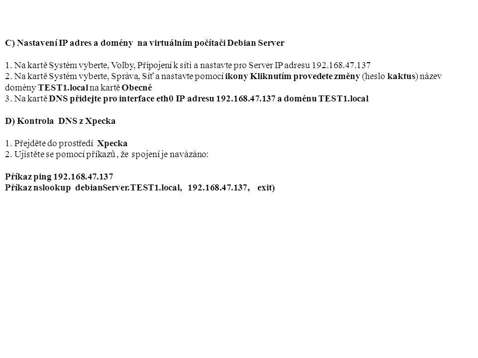 C) Nastavení IP adres a domény na virtuálním počítači Debian Server 1.