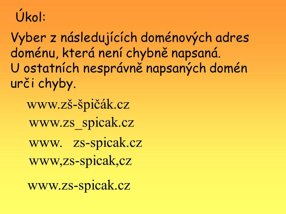 Úkol: Vyber z následujících doménových adres doménu, která není chybně napsaná.