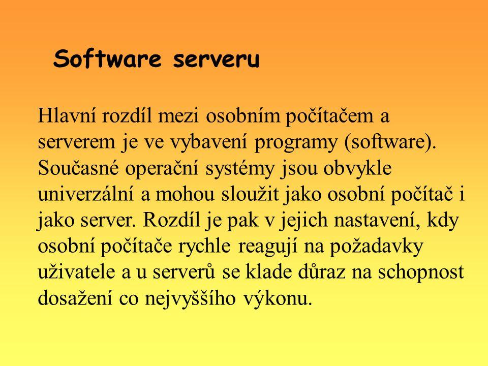 Software serveru Hlavní rozdíl mezi osobním počítačem a serverem je ve vybavení programy (software).