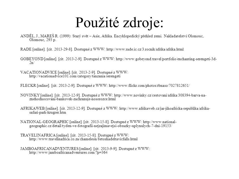 ANDĚL, J., MAREŠ R. (1999): Starý svět – Asie, Afrika. Encyklopedický přehled zemí. Nakladatelství Olomouc, Olomouc, 293 p. RADE [online]. [cit. 2013-