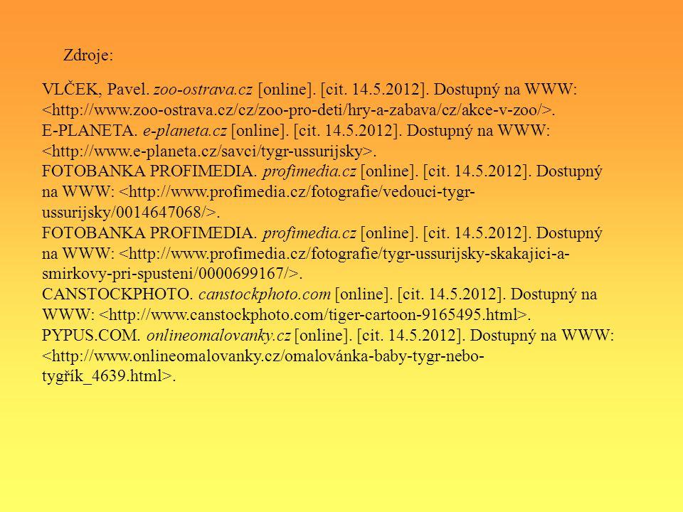 Zdroje: VLČEK, Pavel. zoo-ostrava.cz [online]. [cit. 14.5.2012]. Dostupný na WWW:. E-PLANETA. e-planeta.cz [online]. [cit. 14.5.2012]. Dostupný na WWW