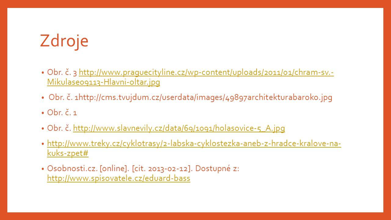 Zdroje Obr. č. 3 http://www.praguecityline.cz/wp-content/uploads/2011/01/chram-sv.- Mikulase09113-Hlavni-oltar.jpghttp://www.praguecityline.cz/wp-cont