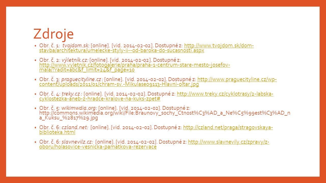 Zdroje Obr. č. 1: tvojdom.sk: [online]. [vid. 2014-02-02]. Dostupné z: http://www.tvojdom.sk/dom- stavba/architektura/umelecke-styly-ii--od-baroka-do-