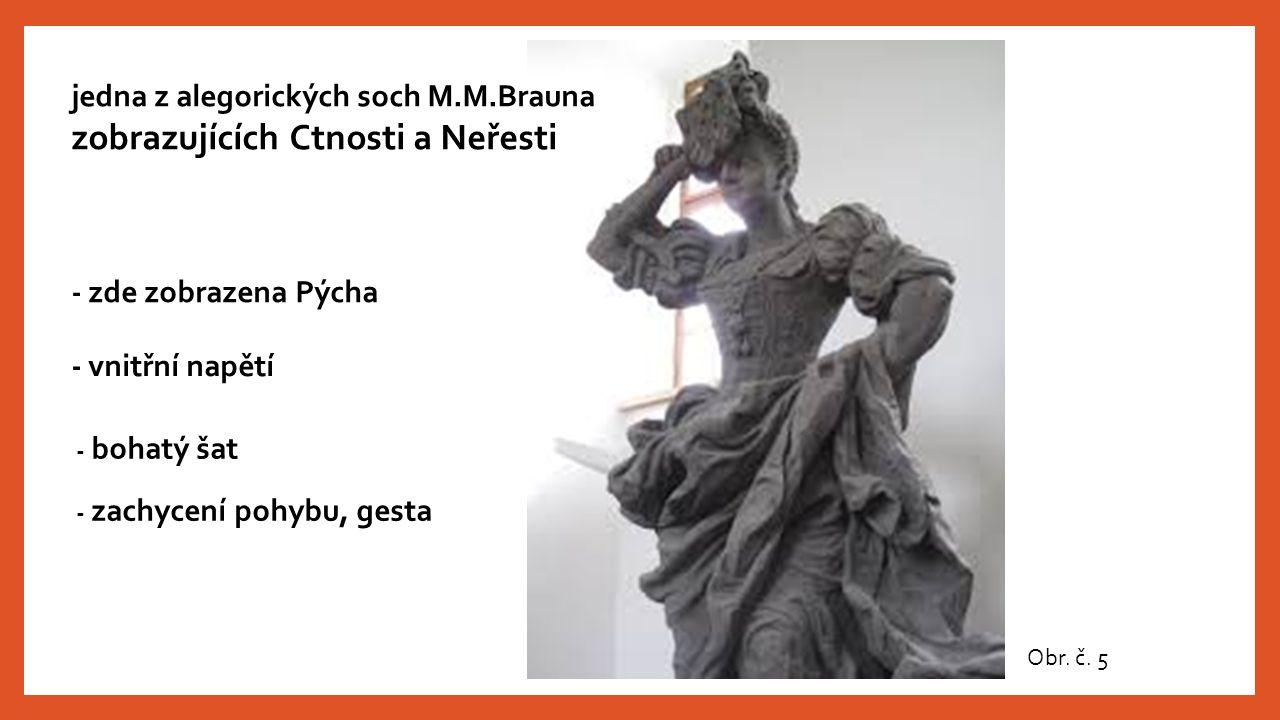 Obr. č. 5 jedna z alegorických soch M.M.Brauna zobrazujících Ctnosti a Neřesti - zde zobrazena Pýcha - vnitřní napětí - bohatý šat - zachycení pohybu,