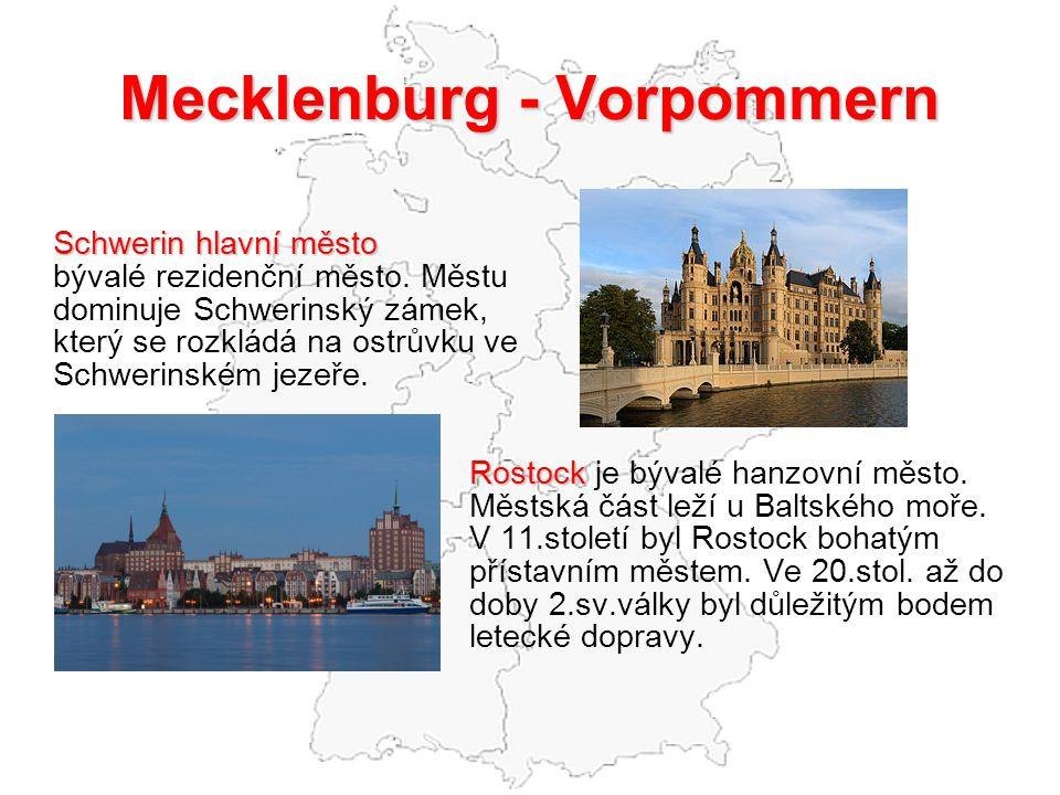 Mecklenburg - Vorpommern Schwerin hlavní město bývalé rezidenční město. Městu dominuje Schwerinský zámek, který se rozkládá na ostrůvku ve Schwerinské