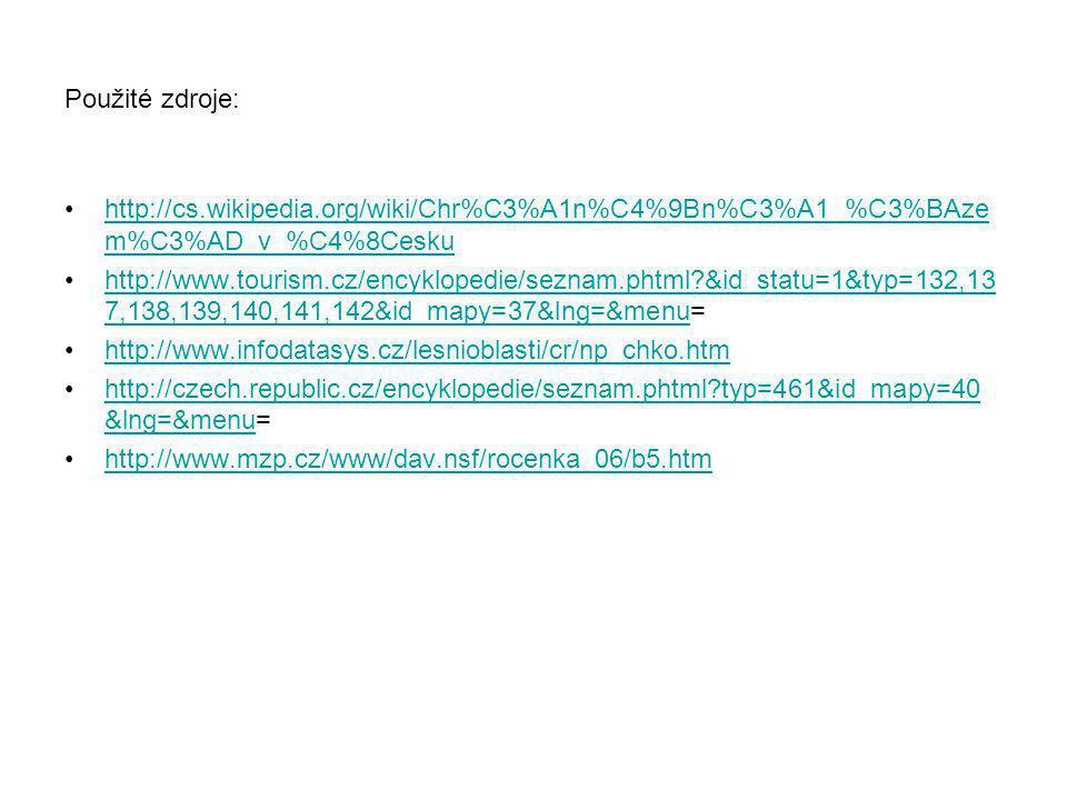 Použité zdroje: http://cs.wikipedia.org/wiki/Chr%C3%A1n%C4%9Bn%C3%A1_%C3%BAze m%C3%AD_v_%C4%8Ceskuhttp://cs.wikipedia.org/wiki/Chr%C3%A1n%C4%9Bn%C3%A1