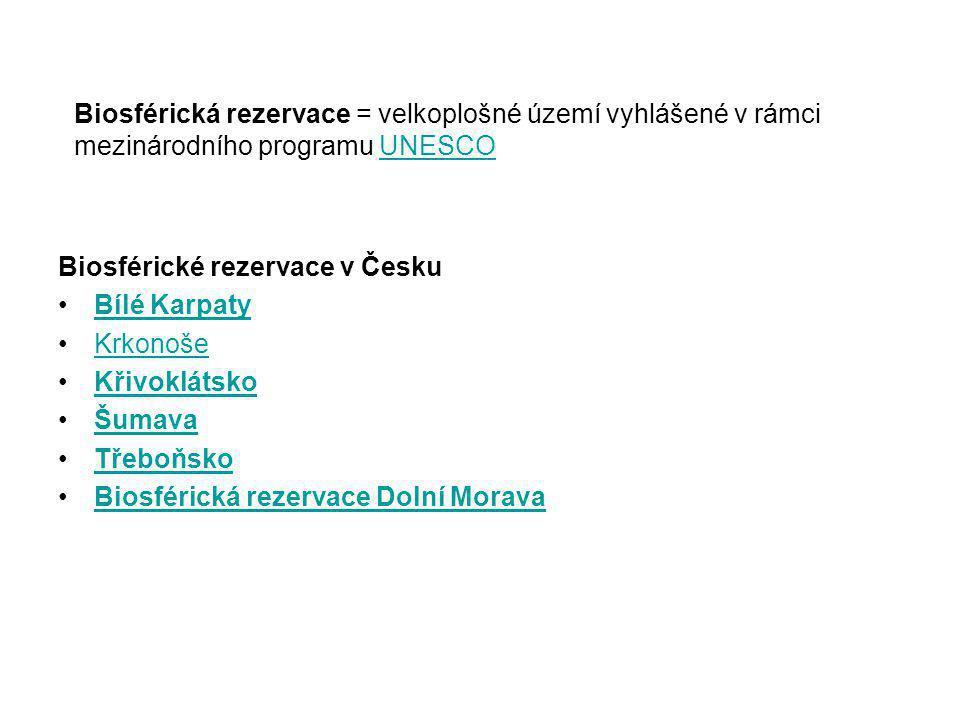 Biosférické rezervace v Česku Bílé Karpaty Krkonoše Křivoklátsko Šumava Třeboňsko Biosférická rezervace Dolní Morava Biosférická rezervace = velkoplošné území vyhlášené v rámci mezinárodního programu UNESCOUNESCO