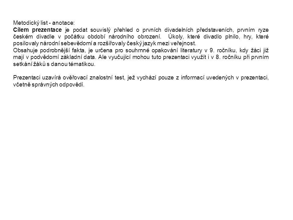 Metodický list - anotace: Cílem prezentace je podat souvislý přehled o prvních divadelních představeních, prvním ryze českém divadle v počátku období