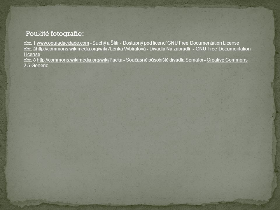 obr. 1 www.oguiadacidade.com - Suchý a Šlitr - Dostupný pod licencí GNU Free Documentation License obr. 2 http://commons.wikimedia.org/wiki / Lenka Vy