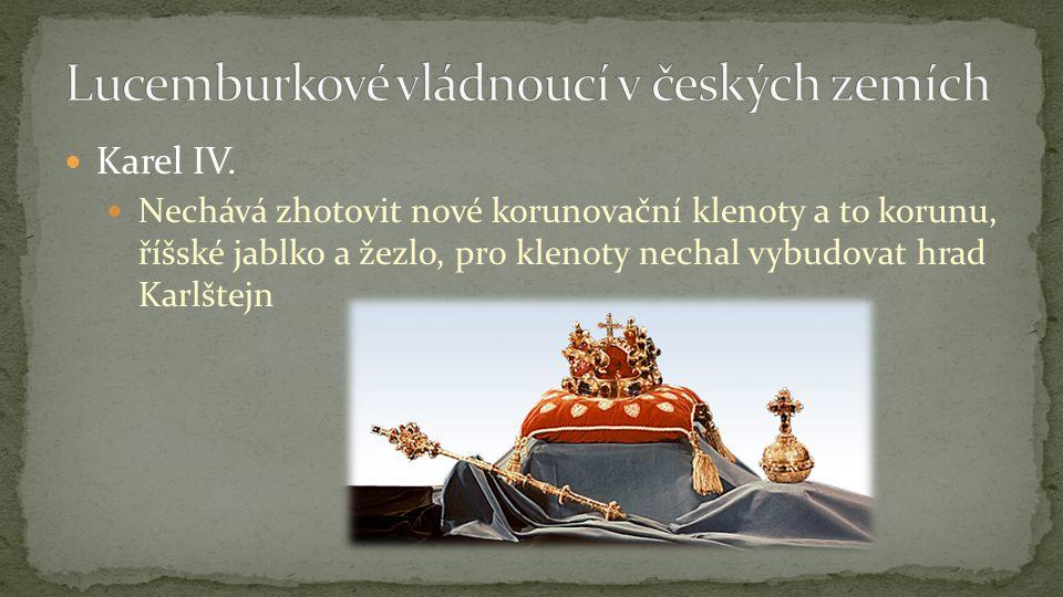 Karel IV. Věnoval velkou pozornost Českému království Praha se stala centrem střední Evropy