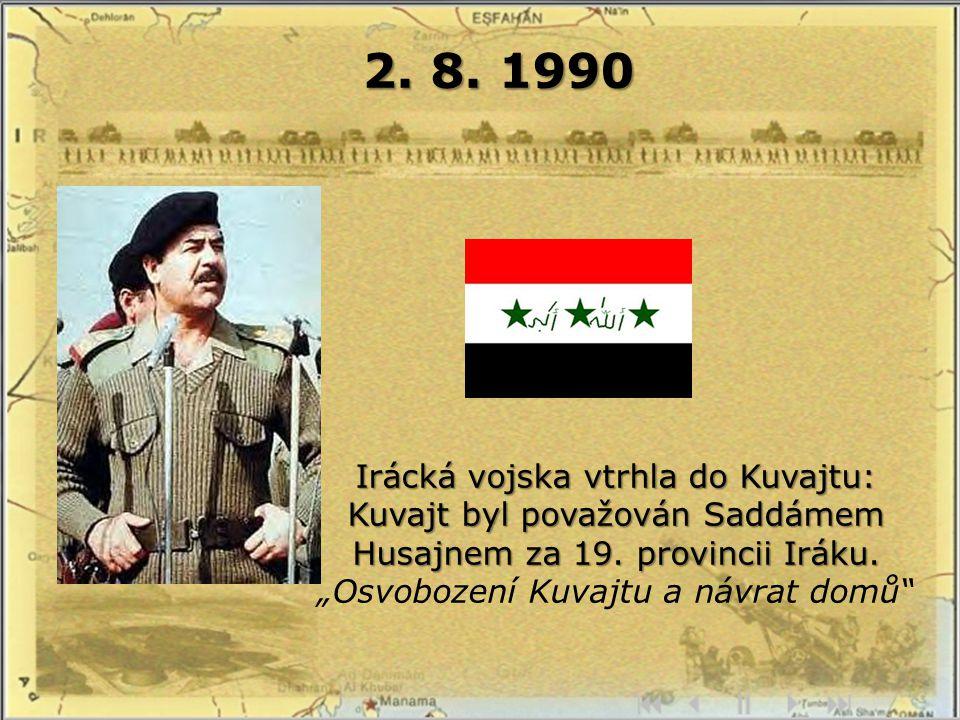 2.8. 1990 Irácká vojska vtrhla do Kuvajtu: Kuvajt byl považován Saddámem Husajnem za 19.