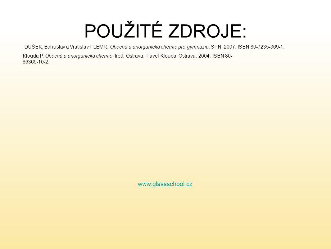 POUŽITÉ ZDROJE: www.glassschool.cz DUŠEK, Bohuslav a Vratislav FLEMR.