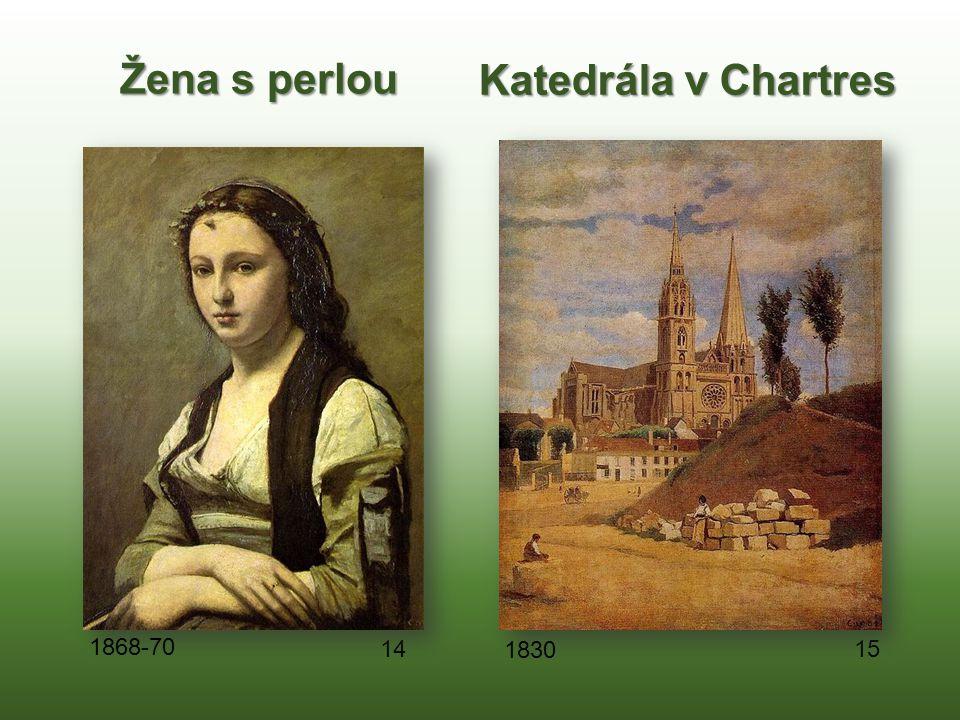 Žena s perlou Katedrála v Chartres 15 14 1830 1868-70