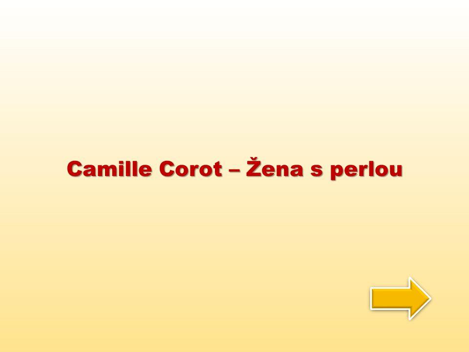 Camille Corot – Žena s perlou