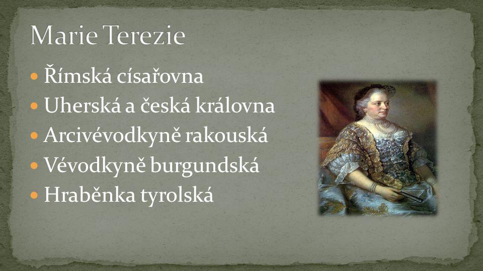 Římská císařovna Uherská a česká královna Arcivévodkyně rakouská Vévodkyně burgundská Hraběnka tyrolská