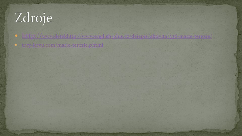 http:// www.detekhttp://www.english-plus.cz/dejepis/aktivita/336-marie-terezie/ http:// www.detekhttp://www.english-plus.cz/dejepis/aktivita/336-marie-terezie/ tory-kovu.com/marie-terezie.phtml