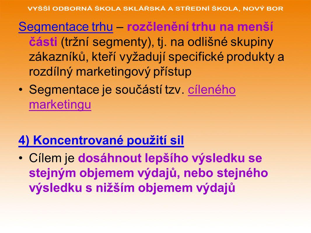 Segmentace trhu – rozčlenění trhu na menší části (tržní segmenty), tj. na odlišné skupiny zákazníků, kteří vyžadují specifické produkty a rozdílný mar