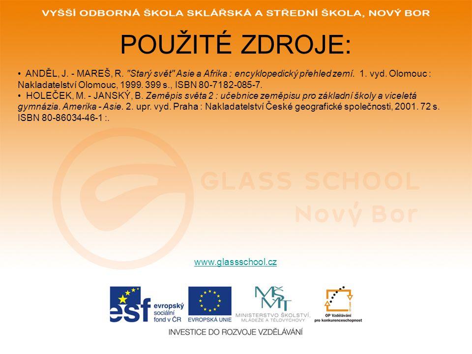 POUŽITÉ ZDROJE: www.glassschool.cz ANDĚL, J. - MAREŠ, R.