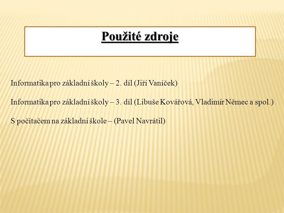 Informatika pro základní školy – 2. díl (Jiří Vaníček) Informatika pro základní školy – 3.