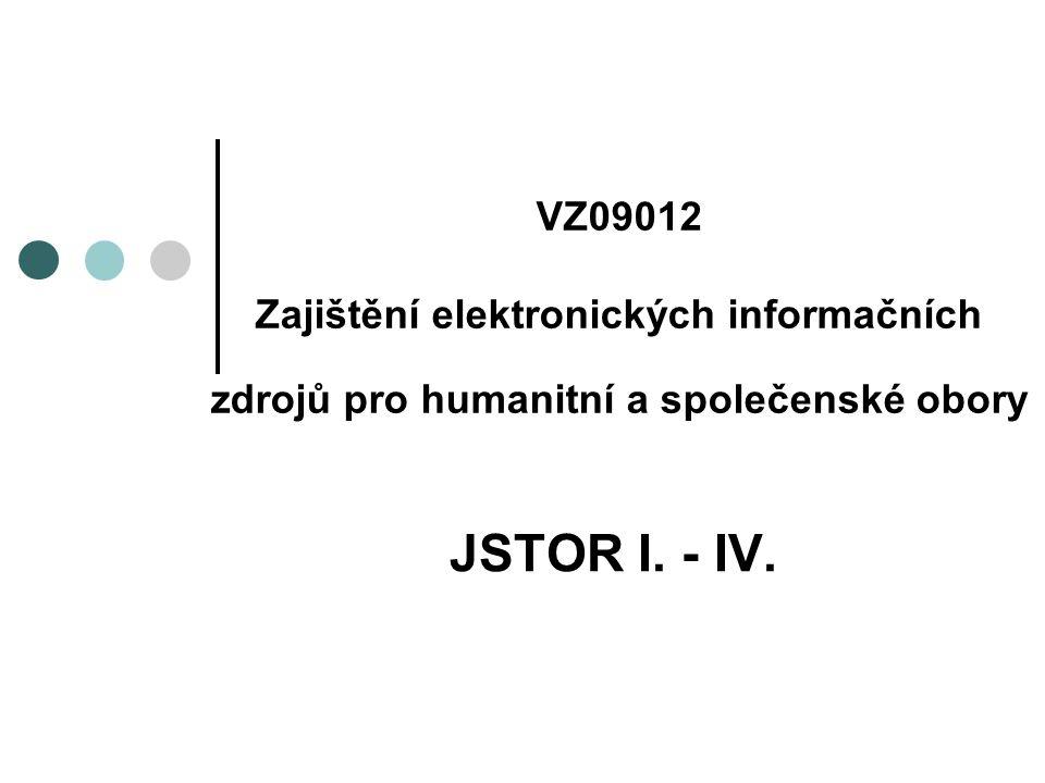 VZ09012 Zajištění elektronických informačních zdrojů pro humanitní a společenské obory JSTOR I.