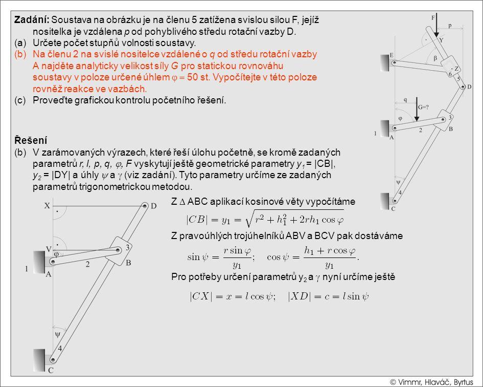 Řešení (b)V zarámovaných výrazech, které řeší úlohu početně, se kromě zadaných parametrů r, l, p, q,  F vyskytují ještě geometrické parametry y 1 =