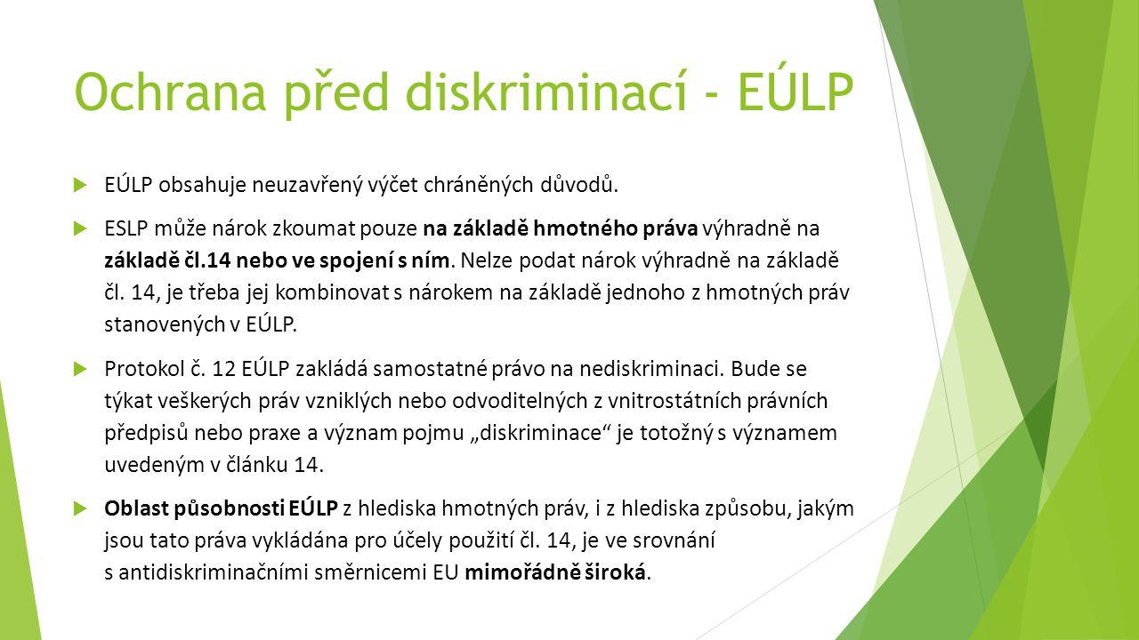 Ochrana před diskriminací - EÚLP  EÚLP obsahuje neuzavřený výčet chráněných důvodů.