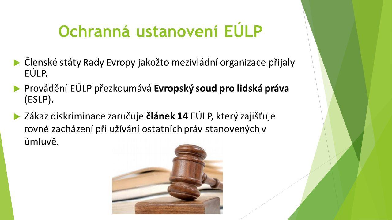 Ochranná ustanovení EÚLP  Členské státy Rady Evropy jakožto mezivládní organizace přijaly EÚLP.