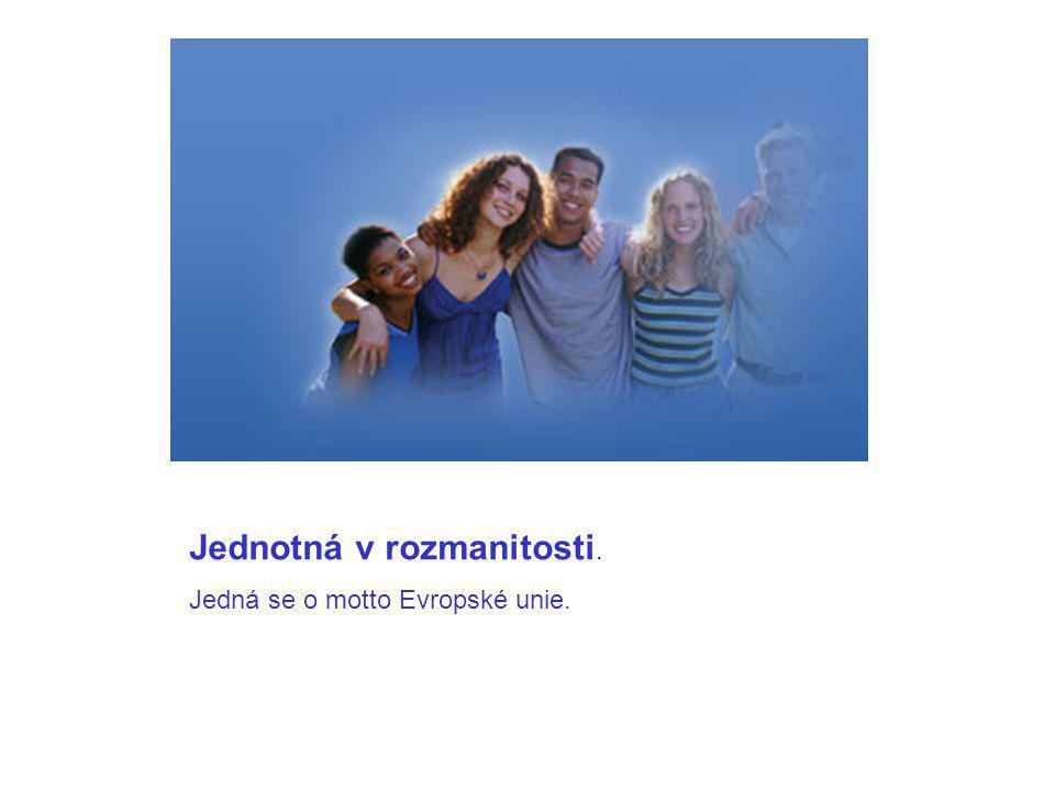 Jednotná v rozmanitosti. Jedná se o motto Evropské unie.