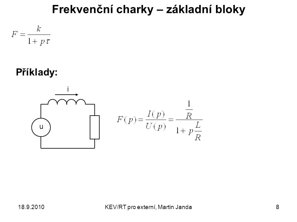 18.9.2010KEV/RT pro externí, Martin Janda8 Frekvenční charky – základní bloky Příklady: i u