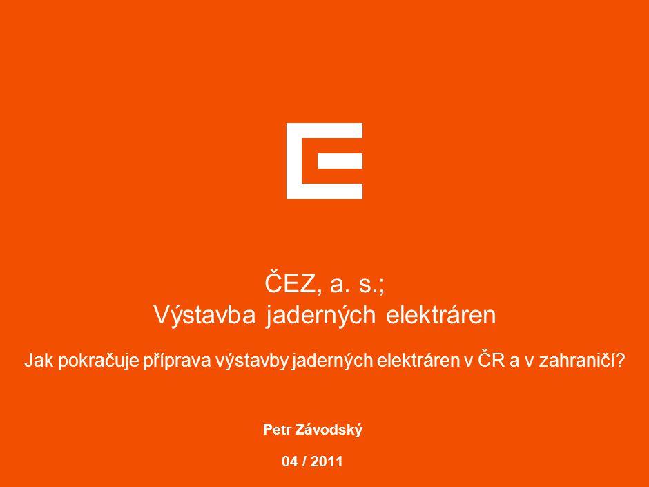 1 OBSAH PREZENTACE 1) Aktuální stav výstavby jaderných elektráren ve světě 2) Stav přípravy jaderných projektů ČEZ, a.