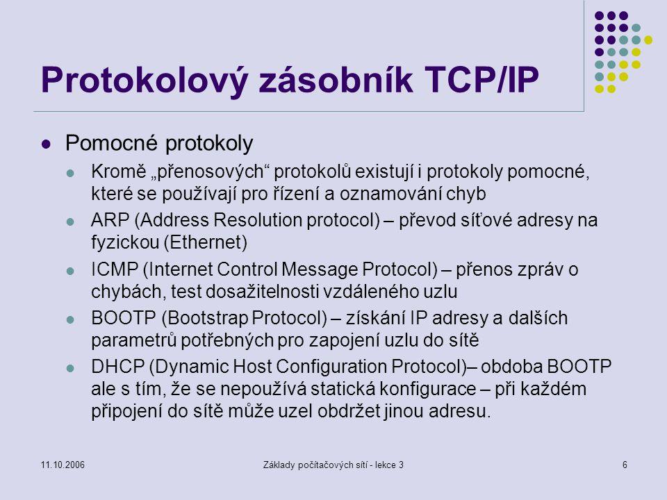 """11.10.2006Základy počítačových sítí - lekce 36 Protokolový zásobník TCP/IP Pomocné protokoly Kromě """"přenosových"""" protokolů existují i protokoly pomocn"""
