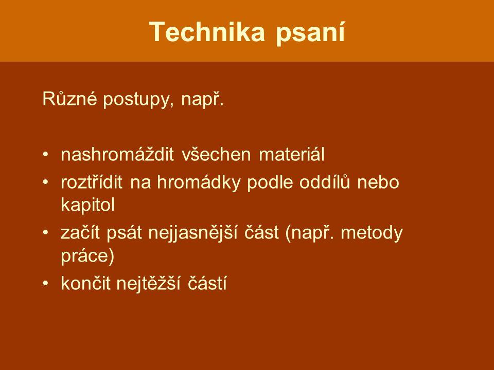 Technika psaní Různé postupy, např.