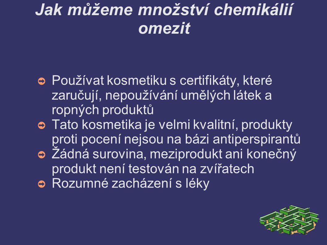 Jak můžeme množství chemikálií omezit ➲ Používat kosmetiku s certifikáty, které zaručují, nepoužívání umělých látek a ropných produktů ➲ Tato kosmetik