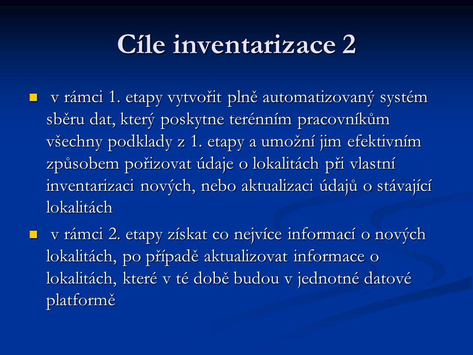Cíle inventarizace 2 v rámci 1. etapy vytvořit plně automatizovaný systém sběru dat, který poskytne terénním pracovníkům všechny podklady z 1. etapy a