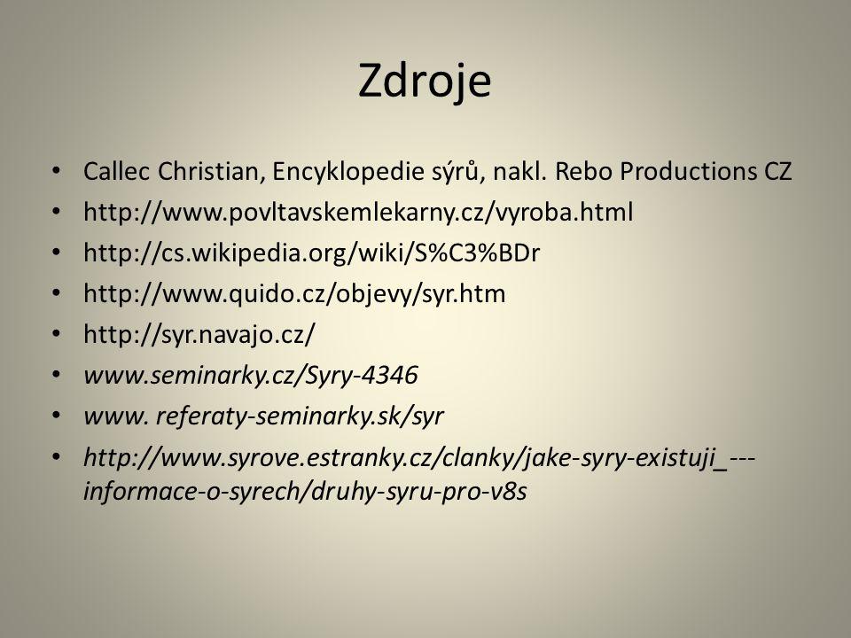 Zdroje Callec Christian, Encyklopedie sýrů, nakl. Rebo Productions CZ http://www.povltavskemlekarny.cz/vyroba.html http://cs.wikipedia.org/wiki/S%C3%B