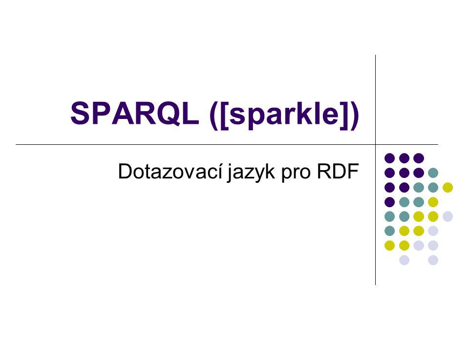 """jan.zemanek@gmail.com32 SPARQL (CONSTRUCT) CONSTRUCT umožňuje naplnit hodnotami přiřazenými proměnným z graph pattern vlastní """"triple template a tím vytvořit zbrusu nový graf CONSTRUCT je pro SPARQL dá se říct tím, čím jsou XSLT styly pro XML :-)"""
