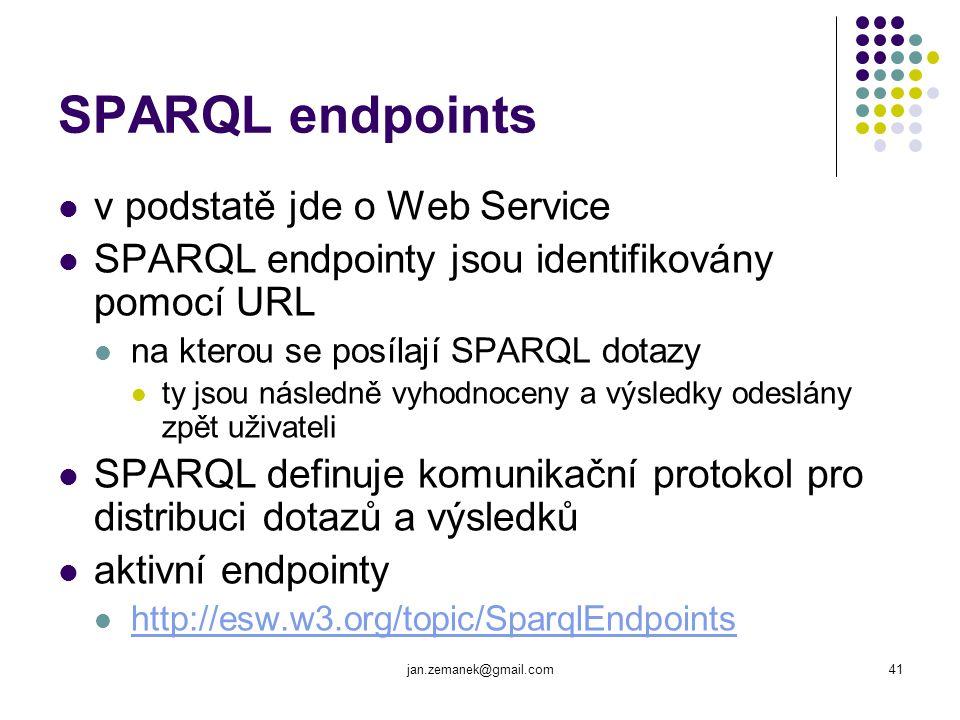 jan.zemanek@gmail.com41 SPARQL endpoints v podstatě jde o Web Service SPARQL endpointy jsou identifikovány pomocí URL na kterou se posílají SPARQL dot
