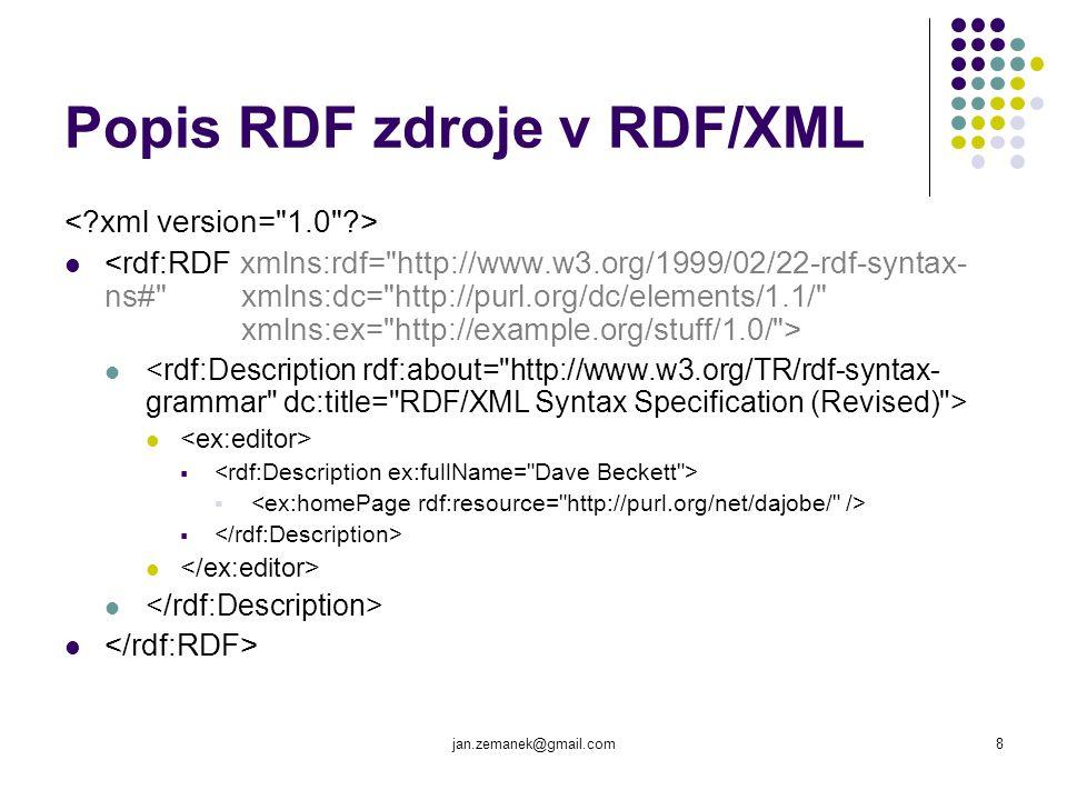 jan.zemanek@gmail.com8 Popis RDF zdroje v RDF/XML 