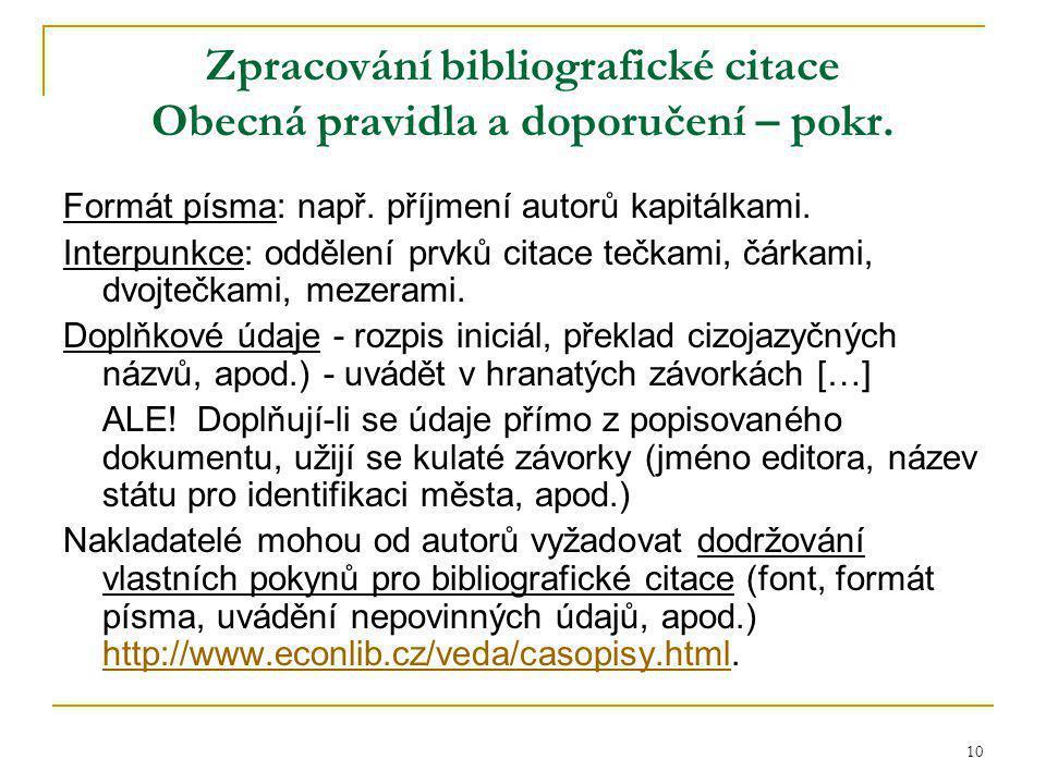 10 Zpracování bibliografické citace Obecná pravidla a doporučení – pokr.